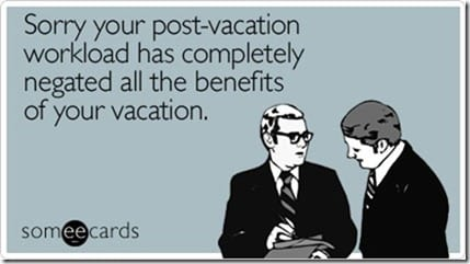 sorry-postvacation-workload-completely-workplace-ecard-someecards