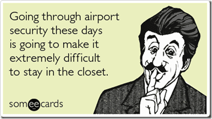 airport-security-difficult-stay-closet-somewhat-topical-ecards-someecards