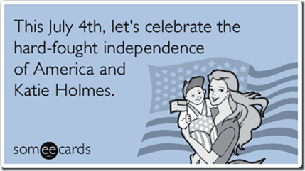 katie-holmes-tom-cruise-independence-day-ecards-someecards