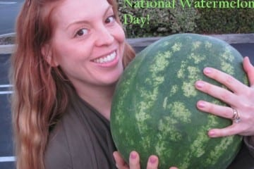 It's National Watermelon Day!