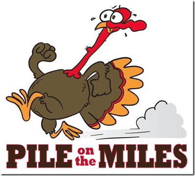 pile on the miles 2012 thumb4 Pile On the Miles–Thanksgiving Week Goals