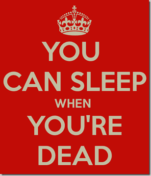 you can sleep when youre dead