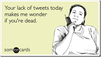 lack tweets makes wonder dead somewhat topical ecards someecards thumb Weird Walk Wednesday