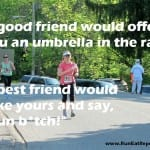 a-good-friend-would-offer-you-an-umbrella.jpg