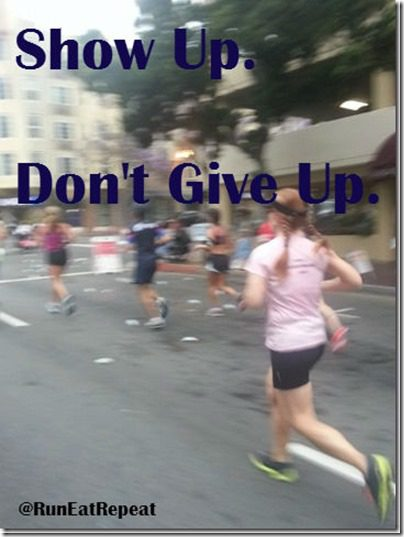 show up dont give up running motivation marathon training thumb Mexican Feast and Motivation Monday