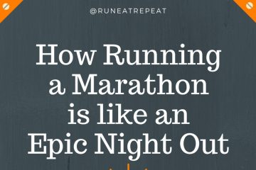 11 Reasons Running a Marathon is Like an Epic Night Out