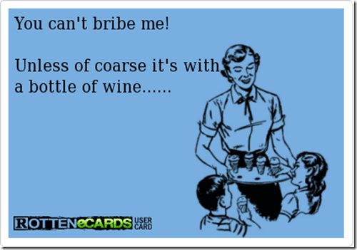 bribe me with wine