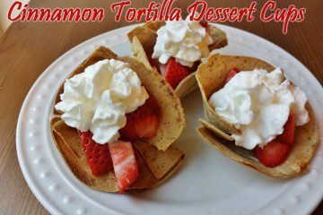 Sweet Cinnamon Tortilla Dessert Cups