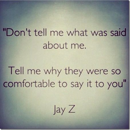 don't tell me what was said about me jay z