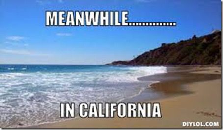 meanwhile in cali