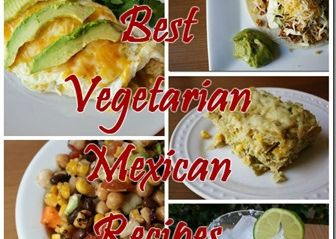 My Favorite Meatless Mexican Dishes