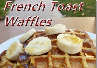 French Toast Waffles Recipe Whole Grain, High Protein Breakfast