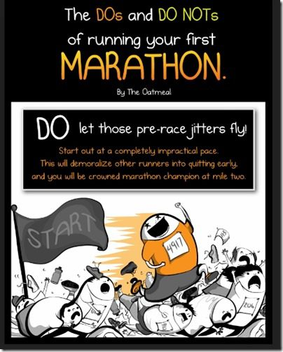 the oatmeal marathon advice 450x800 thumb The BEST Advice For Running A Marathon, and by best I mean Funniest.