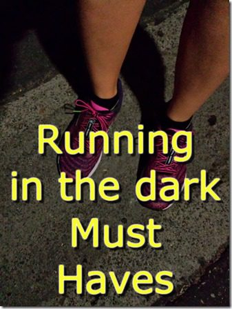 running in the dark must have gear