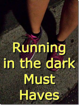 Running in the Dark Gear Must Haves