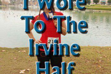 What I Wore to Run the Irvine Half Marathon