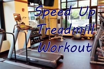 Speed Up Treadmill Workout
