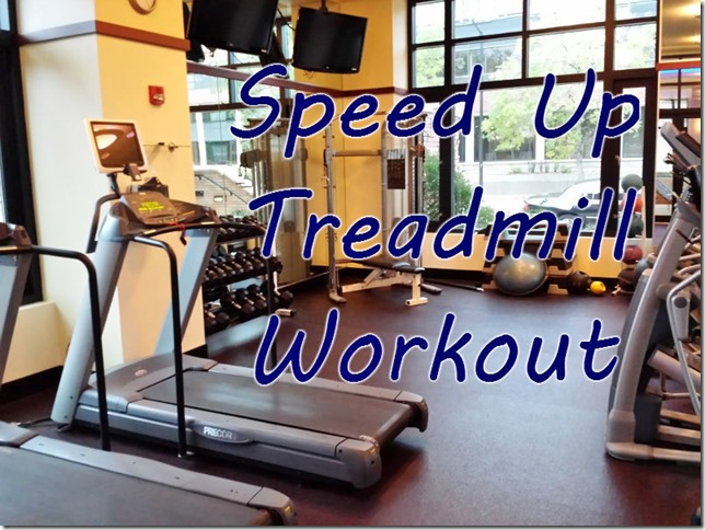 speed up treadmill workout 1 (800x600)