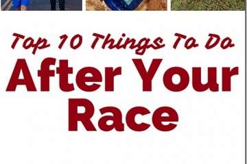 Top 10 Things You Must Do After Your Race
