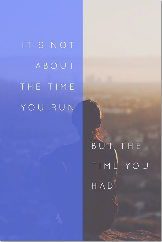 It's not about the time you run
