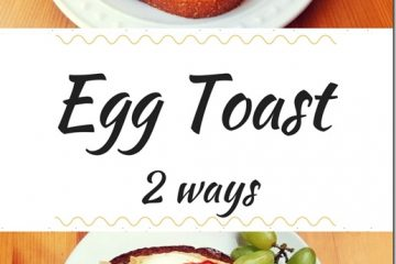 2 Ways to do Egg Toast