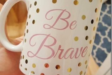 Be Brave Mug and New Wearable Safety Device