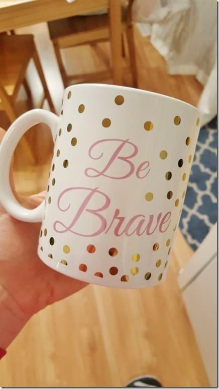 be brave mug (450x800)