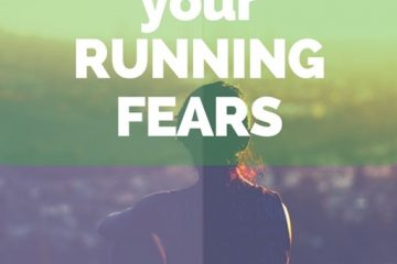 Overcoming Your Running Fears