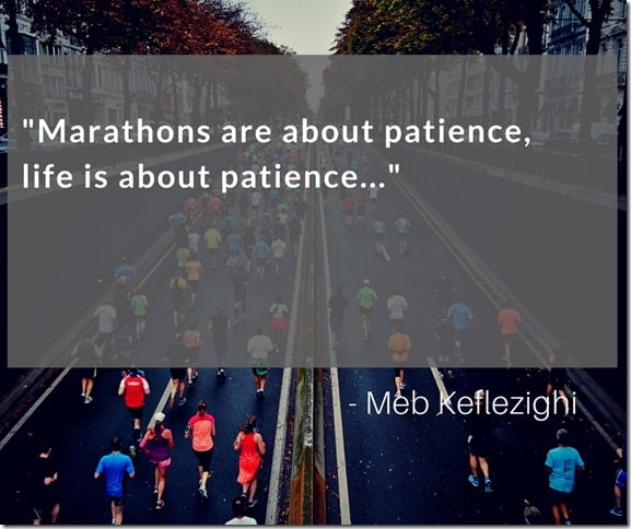 marathons are about patience