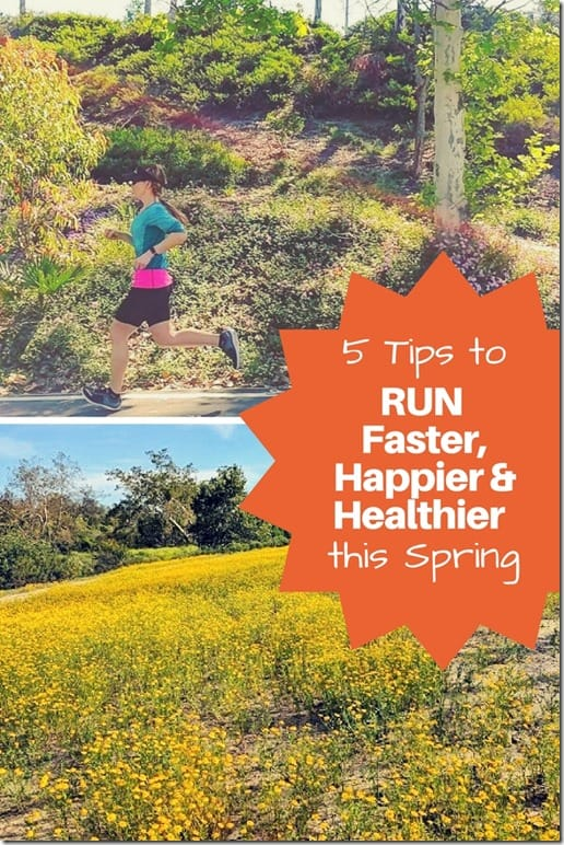 tips to run faster happier and healthier Spring
