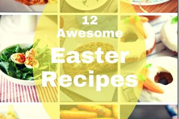 12 Awesome Easter Recipes