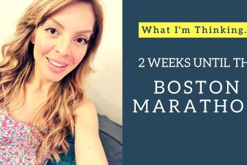 2 Weeks Until the Boston Marathon–My thoughts VLOG