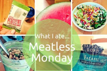What I Ate for Meatless Monday