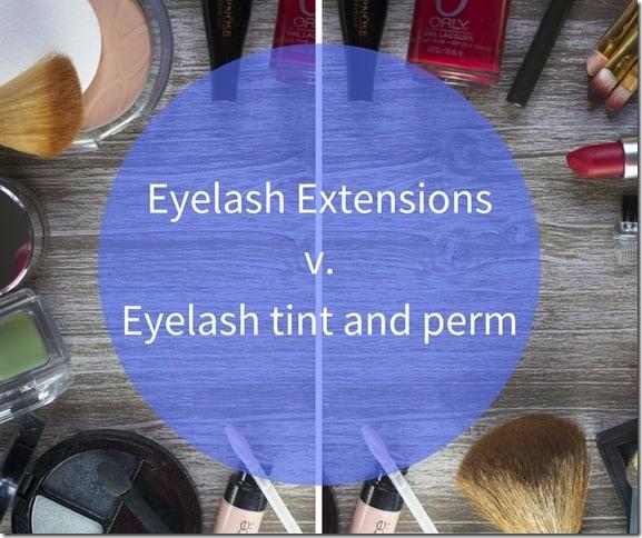 Eyelash Extensionsv.Eyelash tint and perm