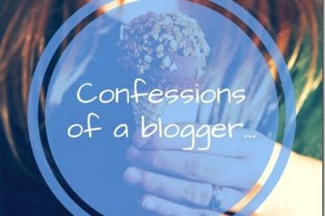 Confessions of a blogger…