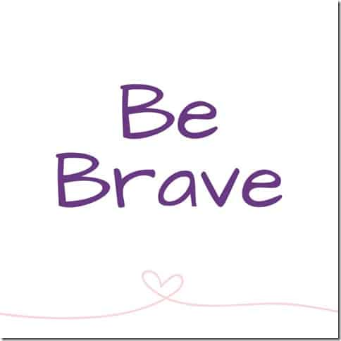 Be Brave (800x800)