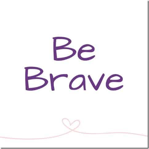 Be Brave (800x800)