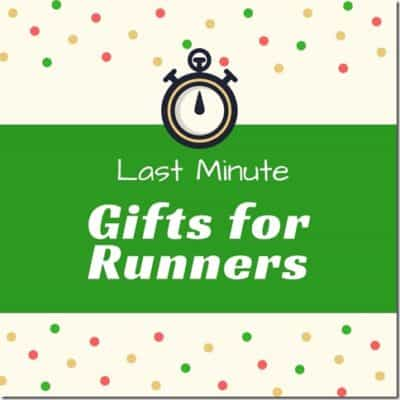 Last Minute Gifts for Runners