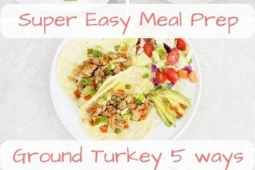 Easy Meal Prep–5 days of healthy meals with ground turkey
