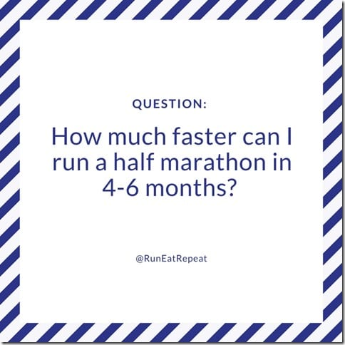 how much faster can I run a half marathon in 4 to 6 months (800x800)