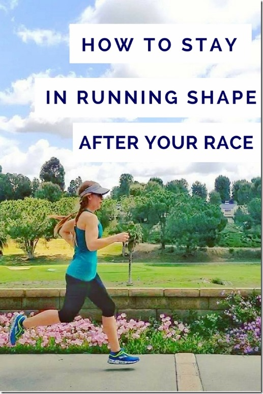 How to stay in running shape after your race (534x800)