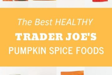 The Best Healthy Trader Joe's Pumpkin Seasonal Food Choices