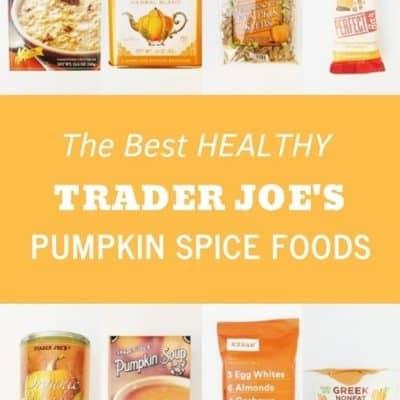 The Best Healthy Trader Joe's Pumpkin Seasonal Food Choices