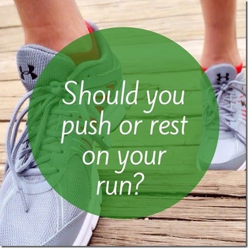 push or rest on your run (800x800)