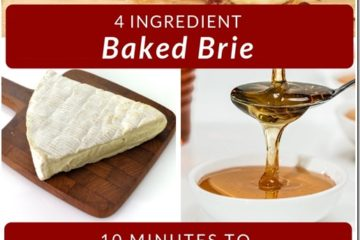4 Ingredient Baked Brie Recipe–Easy Appetizer
