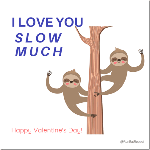 Runner Valentines I love you Slow much IG (1)