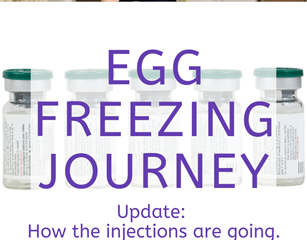 Egg Freezing–How the Injections At Home Are Going