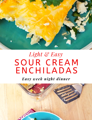 Light Sour Cream Enchiladas– Easy Weeknight Recipe