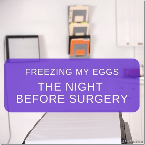 freezing my eggs the night before surgery
