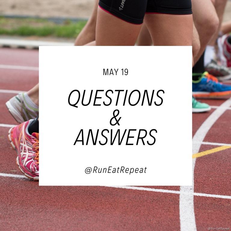 Run Eat Repeat Q&A–May part 1